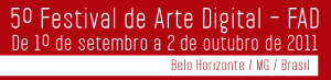 5º Festival de Arte Digital – FAD
